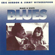 Eric Burdon & Jimmy Witherspoon - Black & White Blues