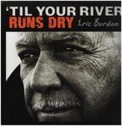 Eric Burdon - TIL YOUR RIVER..