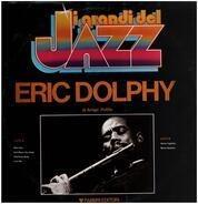 Eric Dolphy - I Grandi Del Jazz