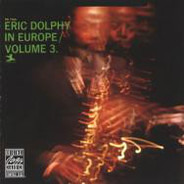 Eric Dolphy - In Europe / Volume 3.