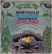 Korngold / Zemlinsky / Stephan / Schreker - Lieder Des Frühen 20. Jahrhunderts
