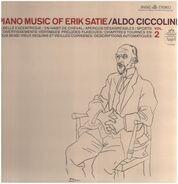 Erik Satie , Aldo Ciccolini - Piano Music Of Erik Satie, Vol. 2