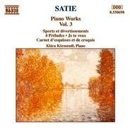 Erik Satie - Piano Works Vol. 3