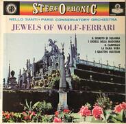 Ermanno Wolf-Ferrari , Nello Santi , Orchestre De La Société Des Concerts Du Conservatoire - Jewels Of Wolf-Ferrari