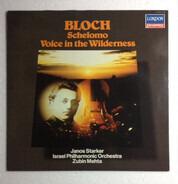 Ernest Bloch , Janos Starker , Israel Philharmonic Orchestra , Zubin Mehta - Schelomo / Voice In The Wildnerness