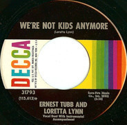 Ernest Tubb And Loretta Lynn - We're Not Kids Anymore