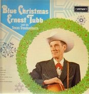 Ernest Tubb And His Texas Troubadours - Blue Christmas