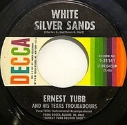 Ernest Tubb And His Texas Troubadours - White Silver Sands