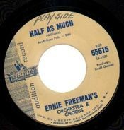 Ernie Freeman's Orchestra & Chorus - Half As Much