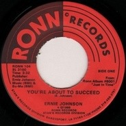 Ernie Johnson - You're About To Succeed / Give Me A Little Bit Of Your Loving