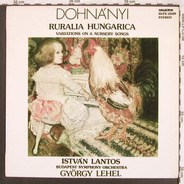 Ernst von Dohnányi - Ruralia Hungarica/Variations On A Nursery Songs