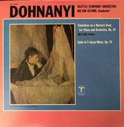 Ernst von Dohnányi , Seattle Symphony Orchestra , Milton Katims , Bela Siki - Variations On A Nursery Song For Piano And Orchestra, Op. 25 / Suite In F-Sharp Minor, Op. 19