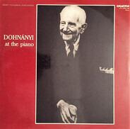 Ernst von Dohnányi - Dohnányi At The Piano
