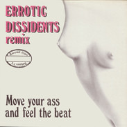 Erotic Dissidents - Move Your Ass And Feel The Beat (Remix)