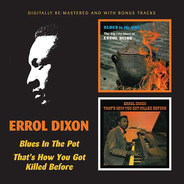 Errol Dixon - Blues In The Pot / That's How You Got Killed Before