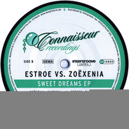 Estroe vs. ZoeXenia - Sweet Dreams EP