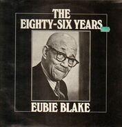 Eubie Blake - The Eighty-Six Years Of Eubie Blake