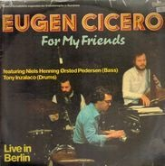 Eugen Cicero - For My Friends