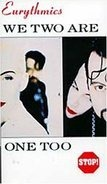 Eurythmics - We Two Are One Too