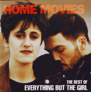 Everything But The Girl - Home Movies (The Best Of Everything But The Girl)