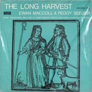 Ewan MacColl , Peggy Seeger - The Long Harvest