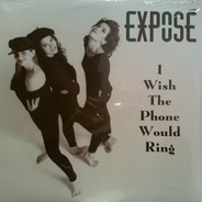 Exposé - I Wish The Phone Would Ring