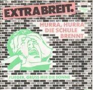 Extrabreit - Hurra, Hurra, Die Schule Brennt