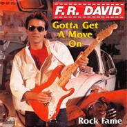 F.R. David - Gotta Get A Move On / Rock Fame