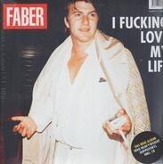 Faber - I Fucking Love My Life (2lp+cd)