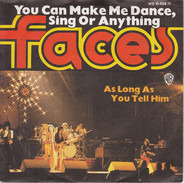 Faces - You Can Make Me Dance, Sing Or Anything