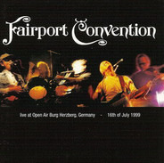Fairport Convention - Live At Open Air Burg Herzberg, Germany - 16th Of July 1999