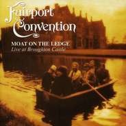 Fairport Convention - Moat On The Ledge
