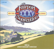 Fairport Convention - On The Ledge - 35th Anniversary Concert