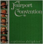 Fairport Convention - Expletive Delighted