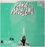 Fake Problems - How Far Our Bodies Go