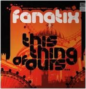 Fanatix - This Thing of Ours