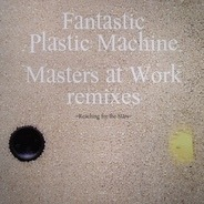 Fantastic Plastic Machine - Reaching For The Stars (Masters At Work Remixes)