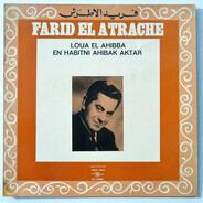 Farid El Atrache - Loua El Ahibba / En Habitni Ahibak Aktar