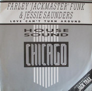 Farley 'Jackmaster' Funk & Jesse Saunders - Love Can't Turn Around