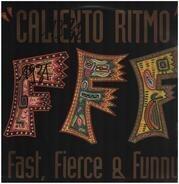 Fast, Fierce & Funny - Caliento Ritmo