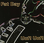 Fat Day - Unf! Unf!
