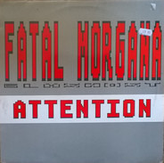 Fatal Morgana - Attention