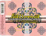 Fatima - Dam Dam Dam (Is The Rhythm Of Magic)