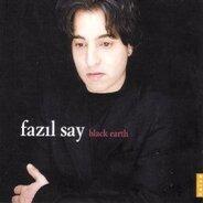 Fazil Say - Black Earth