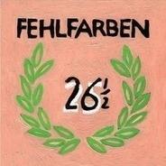 Fehlfarben - 26 ½ (Sechsundzwanzigeinhalb)
