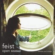 Feist - Open Season - Remixes And Collabs