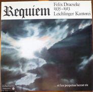 Felix Draeseke - Requiem in B Minor, Op. 22 (1881)