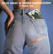 Félix Gray & Didier Barbelivien - E Vado Via
