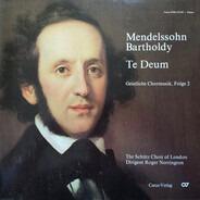 Felix Mendelssohn-Bartholdy , The Schütz Choir Of London , Roger Norrington - Te Deum