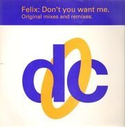 Felix - Don't You Want Me (Original Mixes & Remixes)